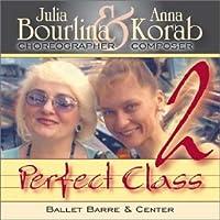 Perfect Class 2: Music For Ballet Class