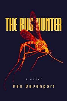 The Bug Hunter: A Novel by [Davenport, Ken]