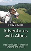 Adventures with Albus: Dog walking encounters in England and Wales