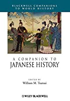 Companion Japanese History (Wiley Blackwell Companions to World History)