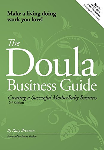 Download The Doula Business Guide: Creating a Successful MotherBaby Business 0979724783