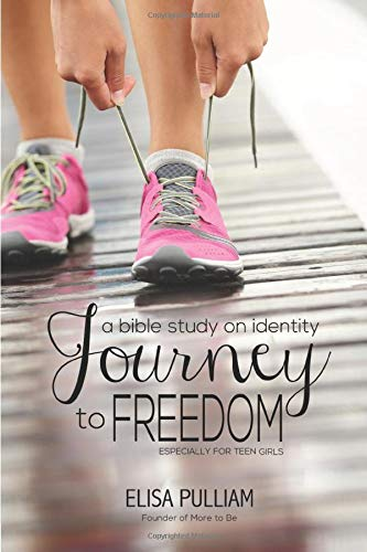 Download Journey to Freedom: A Bible Study on Identity for Teen Girls (Engage Bible Studies for Teen Girls) 1496171969