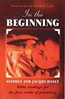 In the Beginning: Bible Readings for the First Weeks of Parenting
