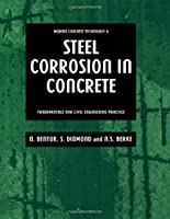 Steel Corrosion in Concrete: Fundamentals and civil engineering practice (Modern Concrete Technology)