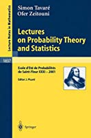 Lectures on Probability Theory and Statistics: Ecole d'Eté de Probabilités de Saint-Flour XXXI - 2001 (Lecture Notes in Mathematics)