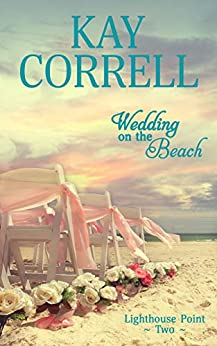 Wedding on the Beach (Lighthouse Point Book 2) by [Correll, Kay]