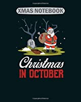 Xmas Notebook: christmas in october halloween  College Ruled - 50 sheets, 100 pages - 8 x 10 inches