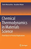 Chemical Thermodynamics in Materials Science: From Basics to Practical Applications