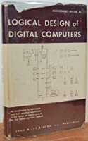 Logical Design of Digital Computers