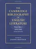 The Cambridge Bibliography of English Literature: Volume 4, 1800–1900 (The Cambridge Bibliography of English Literature 3)