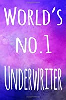 World's No. 1 Underwriter: The perfect gift for the professional in your life - 119 page lined journal