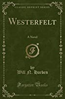 Westerfelt: A Novel (Classic Reprint)