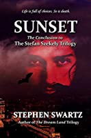 Sunset: Conclusion to the Stefan Szekely Trilogy