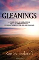 Gleanings: A Compilation of Inspirational Articles, Poems and Songs to Deepen Your Love for God and His Word
