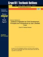 Outlines & Highlights for Child Development: Principles and Perspectives