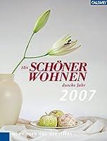 Mit Schoener Wohnen durch das Jahr 2007. Wohnideen und Dekotipps
