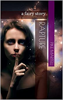 Rapture: a fairy story by [Martell, Pike]