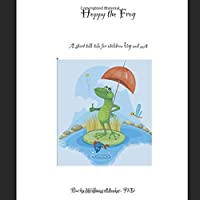 Hoppy The Frog: A Short Tall-Tale For Children Big and Small