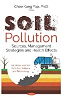 Soil Pollution: Sources, Management Strategies and Health Effects (Air, Water and Soil Pollution Science and Technology)