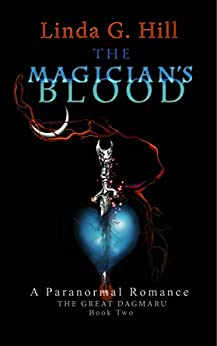 The Magician's Blood: A Paranormal Romance (The Great Dagmaru Book 2) by [Hill, Linda G.]