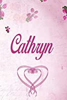 Cathryn: Personalized Name Notebook/Journal Gift For Women & Girls 100 Pages (Pink Floral Design) for School, Writing Poetry, Diary to Write in, Gratitude Writing, Daily Journal or a Dream Journal.