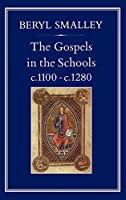 The Gospels in the Schools, C. 1100-C. 1280 (Hambledon Press History Series)