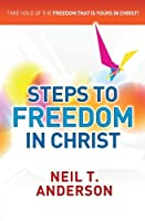 Steps to Freedom in Christ (Freedom in Christ Course) by Neil T. Anderson(2009-11-20)