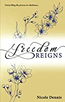 Freedom Reigns: Unravelling the process to wholeness