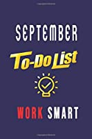 September To do List Notepad: SeptemberThe Best To-do List: to organize work & life