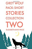 Grey Wolf Pack: Short Stories Collection Two
