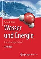 Wasser und Energie: Ihre zukuenftigen Krisen?