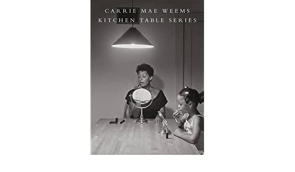 Amazon Carrie Mae Weems Kitchen Table Series Carrie Mae Weems