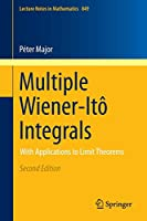 Multiple Wiener-Itô Integrals: With Applications to Limit Theorems (Lecture Notes in Mathematics)