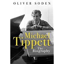 Michael Tippett: The Biography