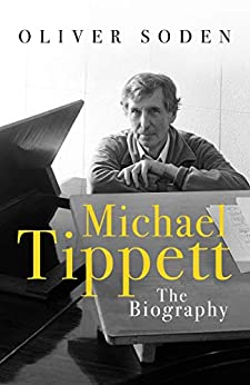 Michael Tippett: The Biography by [Soden, Oliver]