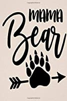 Journal: Mama Bear 6 x 9 Lined Notebook
