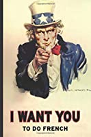 I WANT YOU: School Subject Notebook, 6x9 120 page lined paperback notebook.