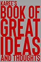 Karee's Book of Great Ideas and Thoughts: 150 Page Dotted Grid and individually numbered page Notebook with Colour Softcover design. Book format:  6 x 9 in