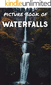 Picture book of waterfalls: Photos of waterfalls - Picture book for kids and more - Picture book for seniors with Dementia and Alzheimer (English Edition)