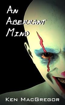 An Aberrant Mind by [MacGregor, Ken]