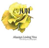JUN Always Loving you