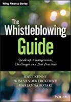 The Whistleblowing Guide: Speak-up Arrangements, Challenges and Best Practices (Wiley Finance)