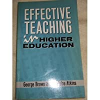 Effective Teaching and Learning in Higher Education