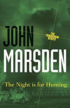 The Night is for Hunting: Tomorrow Series 6 (The Tomorrow Series) by [Marsden, John]