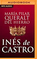 Inés de Castro: La leyenda de la mujer que reinó después de morir / The legend of the woman who reigned after dying