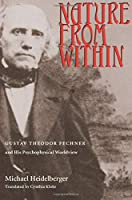 Nature from Within: Gustav Theodor Fechner and His Psychophysical Worldview