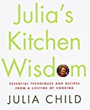 Julia's Kitchen Wisdom: Essential Techniques and Recipes from a Lifetime of Cooking 画像