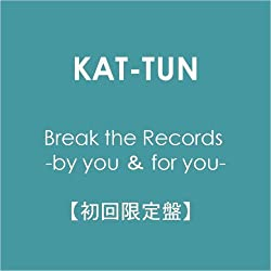 Break the Records -by you& for you-【初回限定盤】