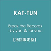 Break the Records -by you & for you-【初回限定盤】