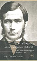 T.H. Green's Moral and Political Philosophy: A Phenomenological Perspective